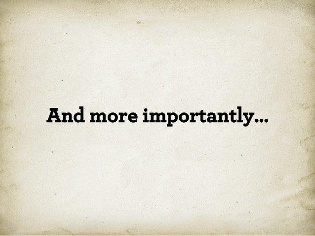 Что еще важнее