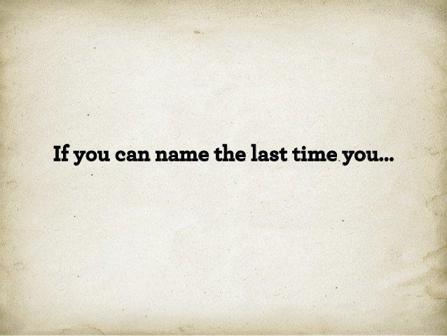 Назовите последний раз, когда вы