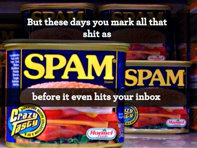 все дерьмо идет в спам